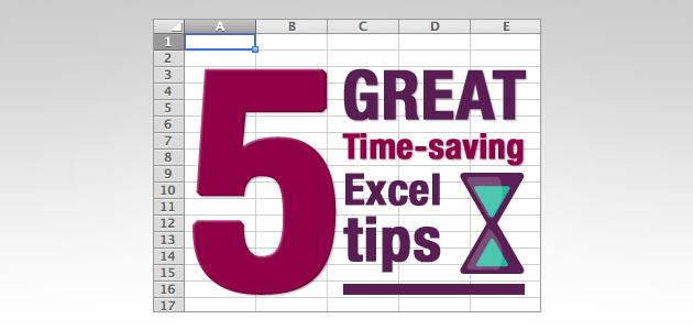 5 Great Time-Saving Excel Tips (you may not know about)