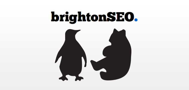 Brighton SEO - Penguins & Pandas