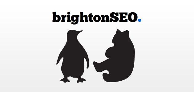 Brighton SEO - Penguins & Pandas