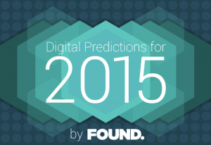 FOUND Digital Predictions 2015